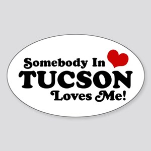 Somebody In Tucson Loves Me Sticker (Oval)